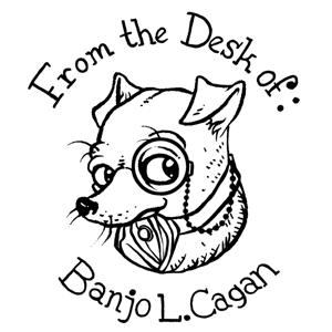 From the Desk of Banjo L. Cagan